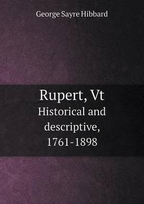 Rupert, VT Historical and Descriptive, 1761-1898
