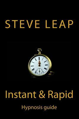 The Instant and Rapid Hypnosis Guide