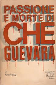 Passione e morte di Che Guevara