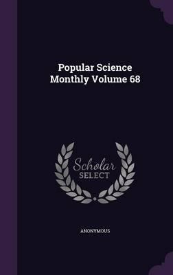 Popular Science Monthly Volume 68