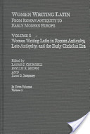 Women Writing Latin: Women writing in Latin in Roman antiquity, late antiquity, and early modern Christian era