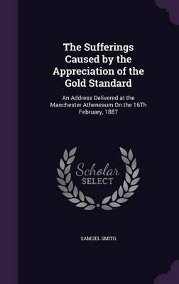 The Sufferings Caused by the Appreciation of the Gold Standard