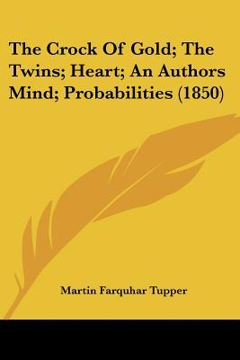 The Crock of Gold; The Twins; Heart; An Authors Mind; Probabilities (1850)