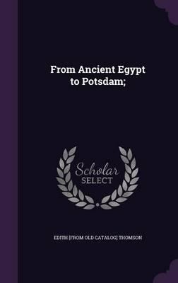 From Ancient Egypt to Potsdam;