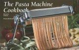 The New Pasta Machine Cookbook