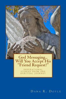"""God Messaging...will You Accept His """"Friend Request?"""""""