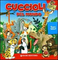 Cuccioli del mondo. Libro pop-up. Ediz. illustrata
