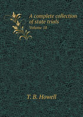 A Complete Collection of State Trials Volume 18