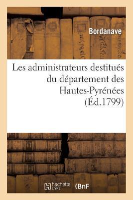 Les Administrateurs Destitues du Département des Hautes-Pyrenees, au President du Conseil