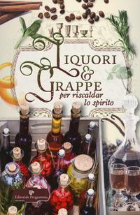 Liquori & grappe per...