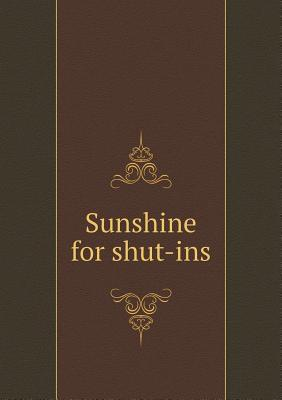 Sunshine for Shut-Ins