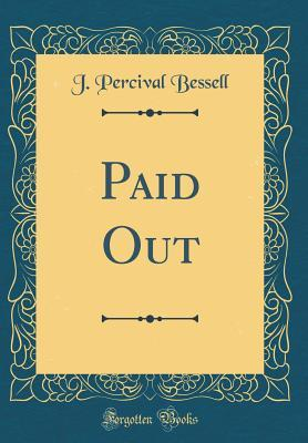 Paid Out (Classic Reprint)