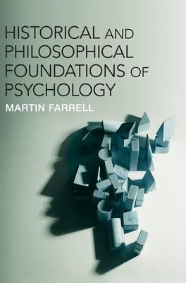 Historical and Philosophical Foundations of Psychology