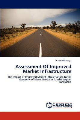 Assessment Of Improved Market Infrastructure