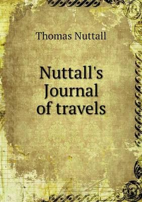 Nuttall's Journal of Travels