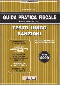 Guida pratica fiscale 2009. Testo unico sanzioni