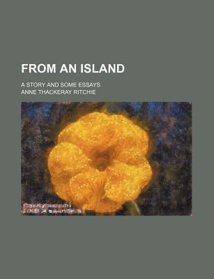 From an Island; A Story and Some Essays