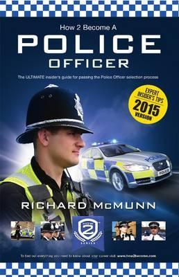 How To Become A Police Officer 2017 New Version - The ULTIMATE Guide to Passing the Police Selection process (NEW Core Competencies)