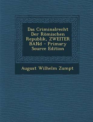 Das Criminalrecht Der Romischen Republik, Zweiter Band