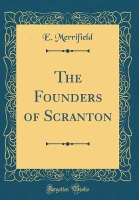 The Founders of Scranton (Classic Reprint)