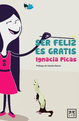 Ser feliz es gratis / Being Happy is Free