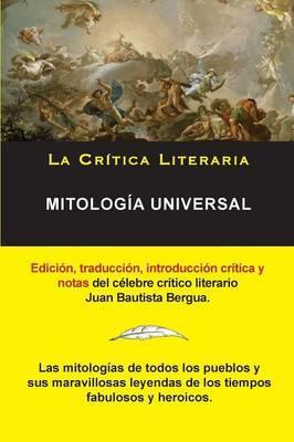 Mitología Universal, Juan Bautista Bergua; Colección La Crítica Literaria por el célebre crítico literario Juan Bautista Bergua, Ediciones Ibéricas