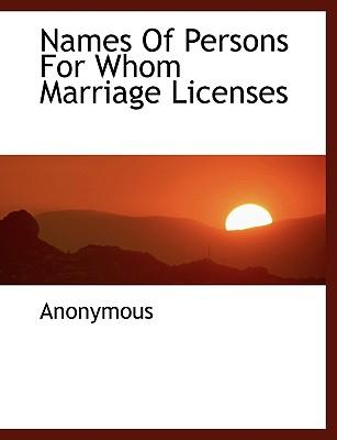 Names Of Persons For Whom Marriage Licenses