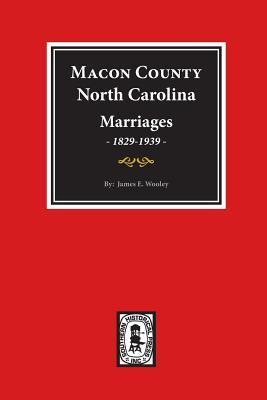 Macon County North Carolina Marriages 1829-1939