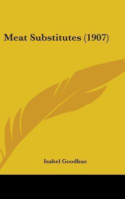 Meat Substitutes (1907)