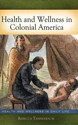 Health and Wellness in Colonial America
