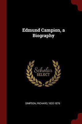 Edmund Campion, a Bi...