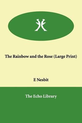 The Rainbow And the Rose