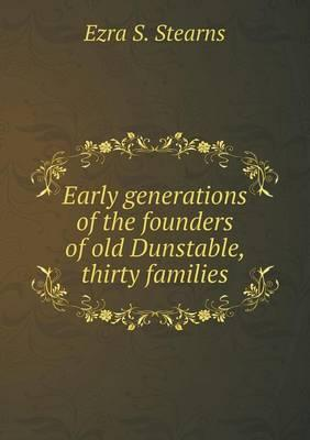 Early Generations of the Founders of Old Dunstable, Thirty Families