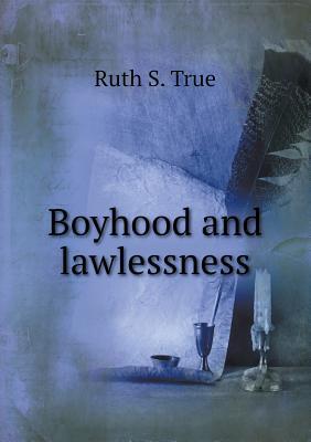 Boyhood and Lawlessness