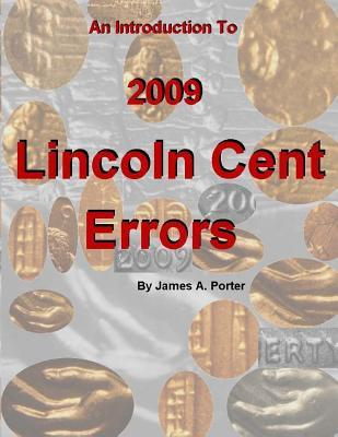 An Introduction to 2009 Lincoln Cent Errors