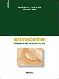 Maitre & barman. Laboratorio dei servizi di ricevimento. Con espansione online. Per gli Ist. professionali alberghieri. Con CD-ROM