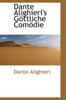 Dante Alighieri's G Ttliche Com Die
