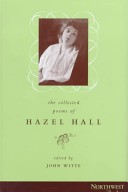 The collected poems of Hazel Hall