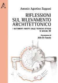 Riflessioni sul rilevamento architettonico. I mutamenti indotti dalle tecniche ottiche di misura 3D
