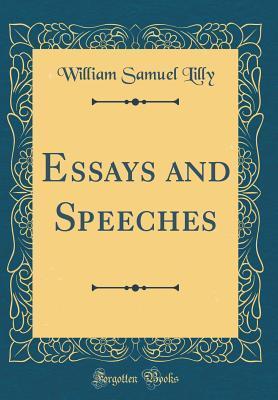 Essays and Speeches (Classic Reprint)