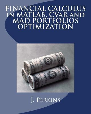 FINANCIAL CALCULUS in MATLAB. CVaR and MAD PORTFOLIOS OPTIMIZATION