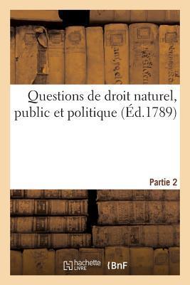 Questions de Droit Naturel, Public et Politique Partie 2