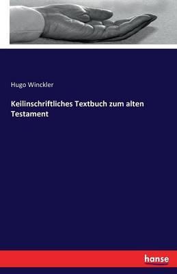 Keilinschriftliches Textbuch zum alten Testament