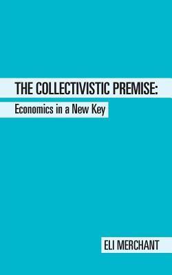 The Collectivistic Premise
