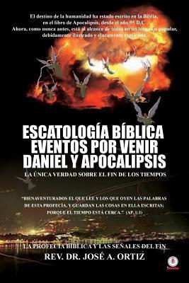 Escatologia Biblica eventos por venir Daniel y Apocalipsis