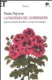 La pazienza del giardiniere. Storie di ordinari disordini e variopinte strategie
