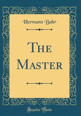 The Master (Classic Reprint)