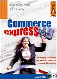 Commerce express. Per le Scuole superiori. Con CD-ROM