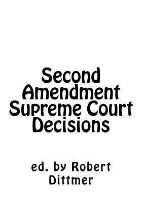 Second Amendment Supreme Court Decisions