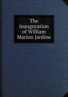 The Inauguration of William Marion Jardine